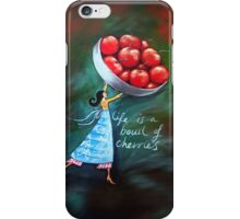 Life is a bowl of cherries iPhone Case/Skin