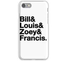 Left 4 Dead Names Roll Call L4D iPhone Case/Skin