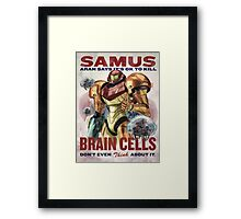Samus says It's OK to kill brain cells Framed Print