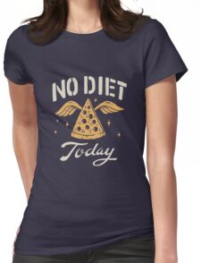 No Diet Today Womens Fitted T-Shirt