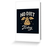 No Diet Today Greeting Card