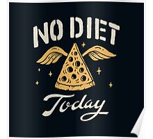 No Diet Today Poster