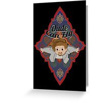 The Dude Can Fly Greeting Card