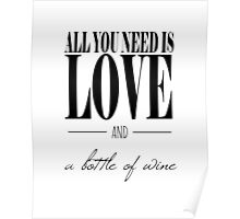 All You Need Is Love and A Bottle of Wine Poster