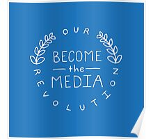 #BecomeTheMedia  - Color Options | Our Revolution  Poster