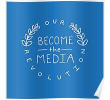 #BecomeTheMedia  - Color Options | Our Revolution  Poster