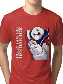 Hello I Am the Destructor Tri-blend T-Shirt