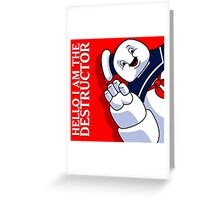 Hello I Am the Destructor Greeting Card