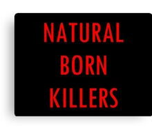 NATURAL BORN KILLERS - text Canvas Print
