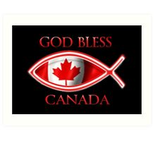 ╬ ╬ GOD BLESS CANADA /PICTURE/CARD CREATED BY RAPTURE777╬ ╬ Art Print