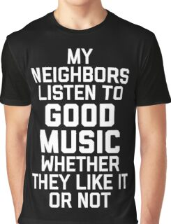 Listen Music Funny Quote Graphic T-Shirt