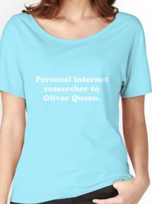 Personal internet researcher to Oliver Queen Women's Relaxed Fit T-Shirt