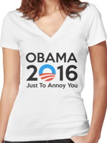 Obama 2016 Just To Annoy You Women's Fitted V-Neck T-Shirt