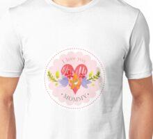 I Love You Mommy Unisex T-Shirt