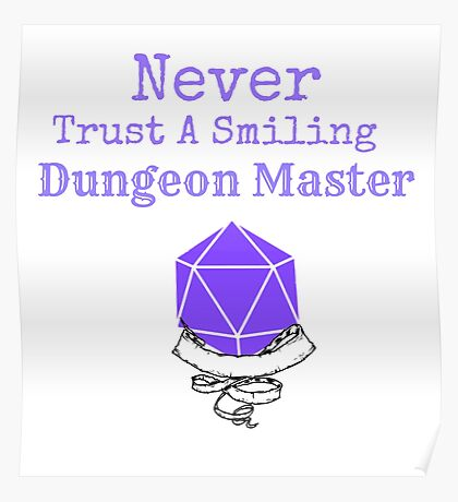 Never Trust A Smiling Dungeon Master Poster