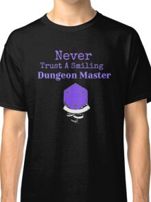 Never Trust A Smiling Dungeon Master Classic T-Shirt