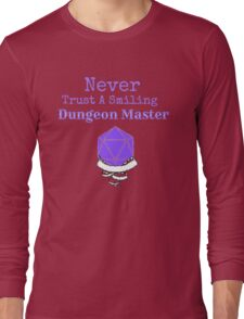 Never Trust A Smiling Dungeon Master Long Sleeve T-Shirt