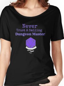 Never Trust A Smiling Dungeon Master Women's Relaxed Fit T-Shirt