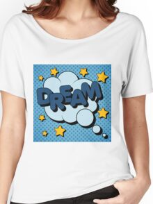 Bubble with Expression Dream in Vintage Comics Style Women's Relaxed Fit T-Shirt