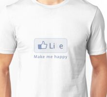 Lie - Make Me Happy Unisex T-Shirt