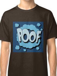 Bubble with Expression Poof in Vintage Comics Style Classic T-Shirt
