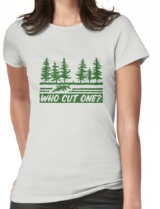 Who Cut One Womens Fitted T-Shirt