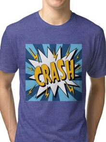 Bubble with Expression Crash in Vintage Comics Style Tri-blend T-Shirt