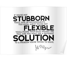 be stubborn and flexible - jeff bezos Poster