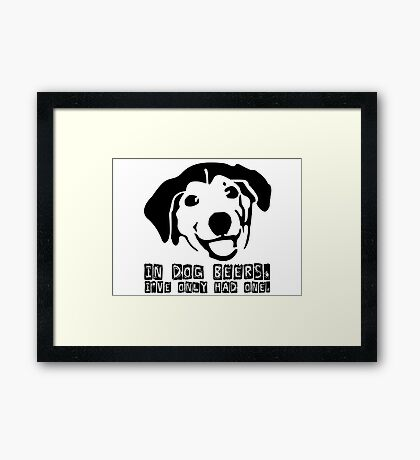 Dog Beer Funny T shirt Quote Animals Drunk Alcohol Cool Joke Framed Print