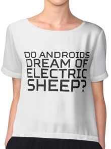 Do Androids Dream Of Electric Sheep Philip K. Dick Quote Science Fiction Bladerunner Chiffon Top