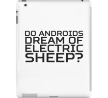 Do Androids Dream Of Electric Sheep Philip K. Dick Quote Science Fiction Bladerunner iPad Case/Skin