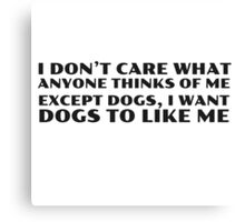 Dogs Cool Funny Quote People Ironic Random Canvas Print