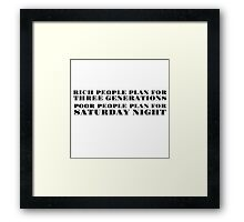 Rich Poor Humor Joke Funny Party Quote Saturday  Framed Print