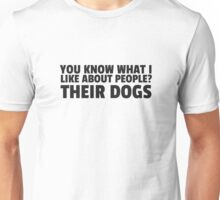 People Dogs Funny Sarcastic Quote Cool Humor Unisex T-Shirt