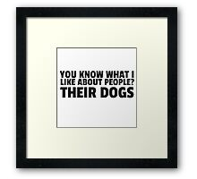 People Dogs Funny Sarcastic Quote Cool Humor Framed Print