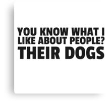 People Dogs Funny Sarcastic Quote Cool Humor Canvas Print