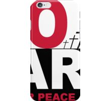 no war. fight for peace. iPhone Case/Skin
