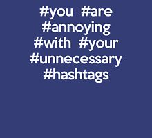 Annoying Hashtags Funny Quote Womens Fitted T-Shirt
