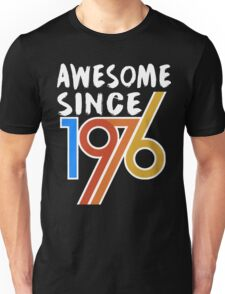 Awesome Since 1976 Shirt -  40th Birthday Gift Ideas Unisex T-Shirt
