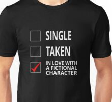 Single Taken In Love With A Fictional Character Unisex T-Shirt
