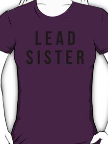Funny 'Lead Sister' T-Shirt T-Shirt