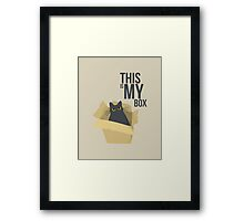 """The Box - """"This is my box."""" Framed Print"""