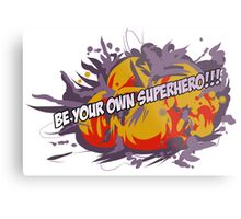 Be Your Own Superhero! Metal Print