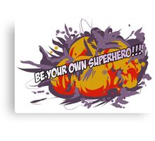 Be Your Own Superhero! Canvas Print