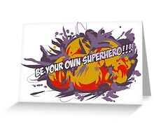 Be Your Own Superhero! Greeting Card