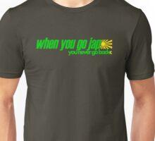 When you go JAP You never go back (5) Unisex T-Shirt