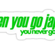 When you go JAP You never go back (5) Sticker