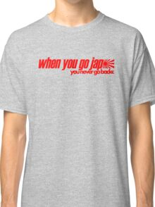 When you go JAP You never go back (7) Classic T-Shirt