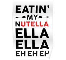 eatin my nutella Poster