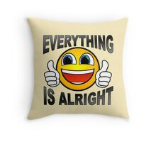 Everything Is Alright Thumbs Up Throw Pillow
